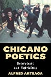 Chicano Poetics: Heterotexts and Hybridities (Cambridge Studies in American Literature and Culture , No 109)