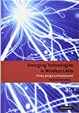 Emerging Technologies in Wireless LANs: Theory, Design, and Deployment (Cambridge Concise Histories)