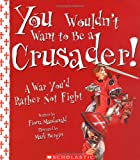 「You Wouldn't Want To Be A Crusader!: A War You'd Rather Not Fight (You Wouldn't Want to...)」のサムネイル画像