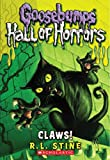 Claws! (Goosebumps Horrorland: Hall of Horrors)