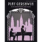 Play Gershwin: (Alto Saxophone and Piano) (Alt Saxophone Piano)
