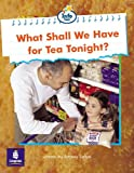 What Shall We Have for Tea Tonight? (Literacy Land)