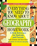 Everything You Need to Know About Geography Homework (Scholastic Homework Reference Series)by Anne Zeman, Kate Kellyby Anne Zeman, Kate Kelly