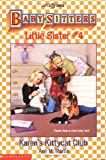 Karen's Kittycat Club (Baby-Sitters Little Sister, 4)