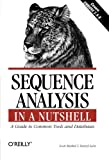 Sequence Analysis in a Nutshell: A Guide to Tools and Databases