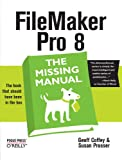 Filemaker Pro 8: The Missing Manual (Missing Manual)