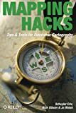 Mapping Hacks: Tips & Tools for Electronic Cartography (HACKS)