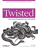 Twisted Network Programming Essentials (Essentials)
