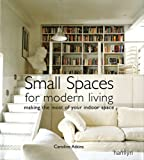 Small Spaces for Modern Living: Making the Most of Your Indoor Space