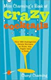 Miss Charming's Book of Crazy Cocktails