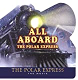 All Aboard the Polar Express: The Movie