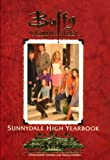 The Sunnydale High Yearbook Buffy The Vampire Slayer (Buffy the Vampire Slayertm)