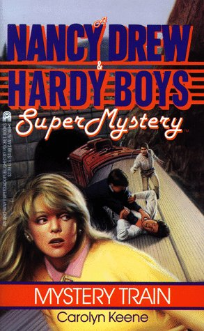 Mystery Train (Nancy Drew Hardy Boys Super Mystery)