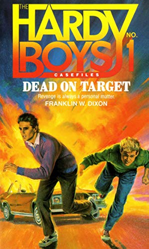 Dead on Target (Hardy Boys Casefiles, No 1)