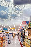 「To Serve God and Wal-Mart: The Making of Christian Free Enterprise」のサムネイル画像