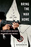 「Bring the War Home: The White Power Movement and Paramilitary America」のサムネイル画像