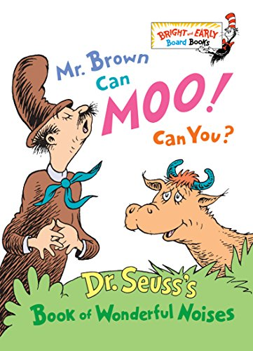 Mr. Brown Can Moo, Can You: Dr. Suess's Book of Wonderful Noises. (Bright & Early Board Books) Dr. Seuss (著)