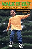 Walk It Out Student Handbook Grades 1-3: Together in the Way of Jesus (Vacation Bible School 2008)