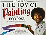 The Best of the Joy of Painting With Bob Ross: America's Favorite Art Instructor Annette Kowalski 著