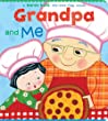 Grandpa and Me: A Lift the Flap Book (Lift-The-Flap Book (Little Simon))