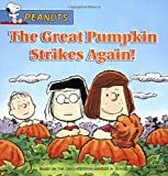 The Great Pumpkin Strikes Again!: Based on the Comic Strips by Charles M. Schulz (Peanuts)