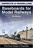 Baseboards for Model Railways (Aspects of Modelling)