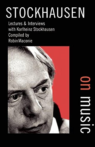 Stockhausen on Music: Lectures and Interviews:Karlheinz Stockhausen