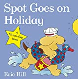 「Spot Goes on Holiday (Spot - Original Lift The Flap)」のサムネイル画像