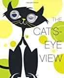 The Cat's-Eye View