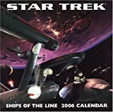 Star Trek Ships Of The Line 2006 Calendar (WALL CALENDAR)