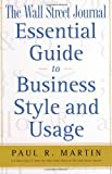 The Wall Street Journal Essential Guide to Business Style and Usage (Wall Street Journal Book)