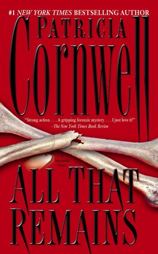 All That Remains (Kay Scarpetta Mysteries (Paperback))