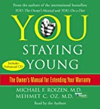 You: Staying Young: The Owner's Manual for Extending Your Warrantyby Michael F. Roizen, Mehmet Oz