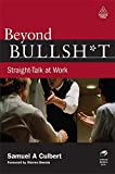 Beyond Bullshit: Straight-Talk at Work