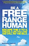 「Be a Free Range Human: Escape the 9 to 5, Create a Life You Love and Still Pay the Bills」のサムネイル画像