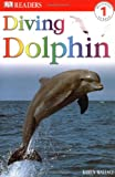 Diving Dolphin (Dk Readers. Level 1)