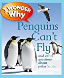 「I Wonder Why Penguins Can't Fly: And Other Questions About Polar Lands」のサムネイル画像