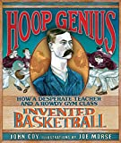 「Hoop Genius: How a Desperate Teacher and a Rowdy Gym Class Invented Basketball」のサムネイル画像