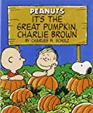 It's The Great Pumpkin Charlie Brown (Peanuts (Running Press))