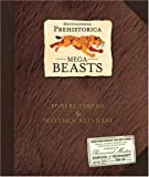 Encyclopedia Prehistorica: Mega-beasts (Sabuda Encyclopedias)