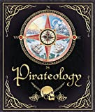 Pirateology: The Pirate Hunter's Companion ('ologies)