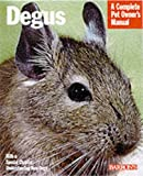 Degus: A Complete Pet Owner's Manual (Complete Pet Owner's Manual)