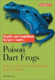 Poison Dart Frogs: Facts & Advice on Care and Breeding (Reptile and Amphibian Keeper's Guide)