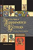 「The Bible of Illuminated Letters: A Treasury of Decorative Calligraphy (Quarto Book)」のサムネイル画像