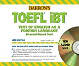 Barron's TOEFL iBT: Test Of English As A Foreign Language; Internet-Based Test (Barrons How to Prepare for the Toefl)