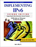 Implementing IPv6: Supporting the Next Generation Internet Protocols (The M&T Ip Library)
