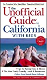 The Unofficial Guide To California With Kids (Frommer¥'s Unofficial Guide to Californian With Kids)
