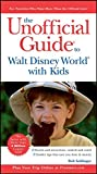 The Unofficial Guide to Walt Disney World With Kids <br />