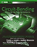 Circuit-bending: Build Your Own Alien Instruments (Extremetech)