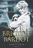 Brigitte Bardot: A Biography